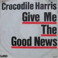 "One Random Single a Day #15: ""Give Me the Good News"" (1982) by Crocodile Harris"