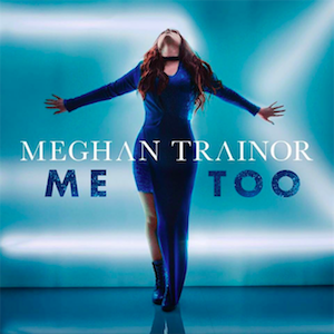me_too_official_single_cover_by_meghan_trainor