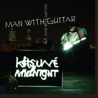 """One Random Single a Day #82: """"Man With Guitar"""" (2003) by Man With Guitar"""