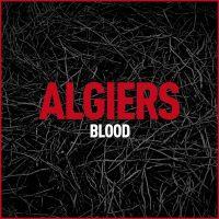 "One Random Single a Day #70: ""Blood"" (2012) by Algiers"