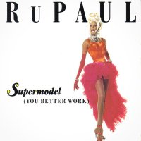 "One Random Single a Day #99: ""Supermodel (You Better Work)"" (1992) by RuPaul"