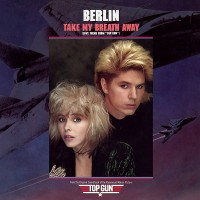 "Every Hot 100 Number-One Single: ""Take My Breath Away"" (1986) - Berlin"